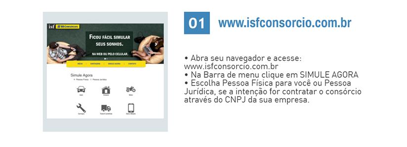 Abra seu navegador e acesse: www.isfconsorcio.com.br. Na Barra de menu clique em SIMULE AGORA. Escolha Pessoa Física para você ou Pessoa Jurídica, se a intenção for contratar o consórcio através do CNPJ da sua empresa.